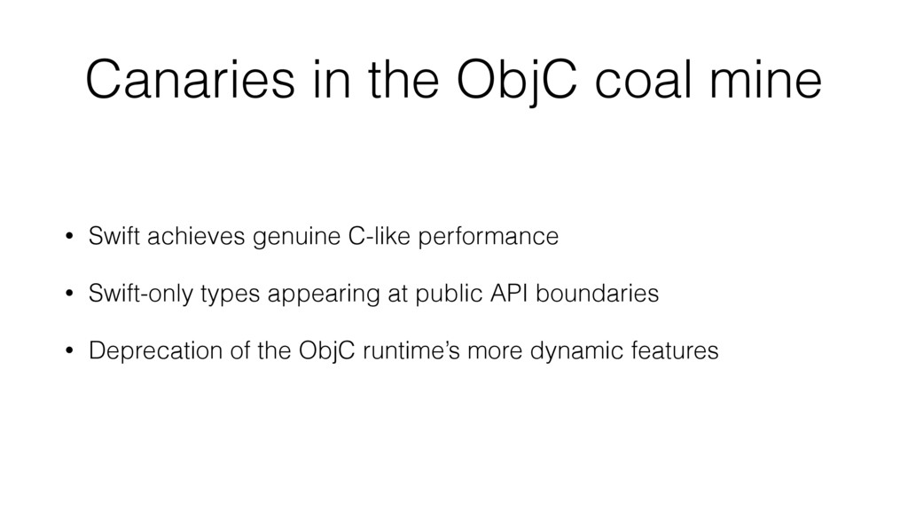 Canaries in the ObjC coal mine • Swift achieves...