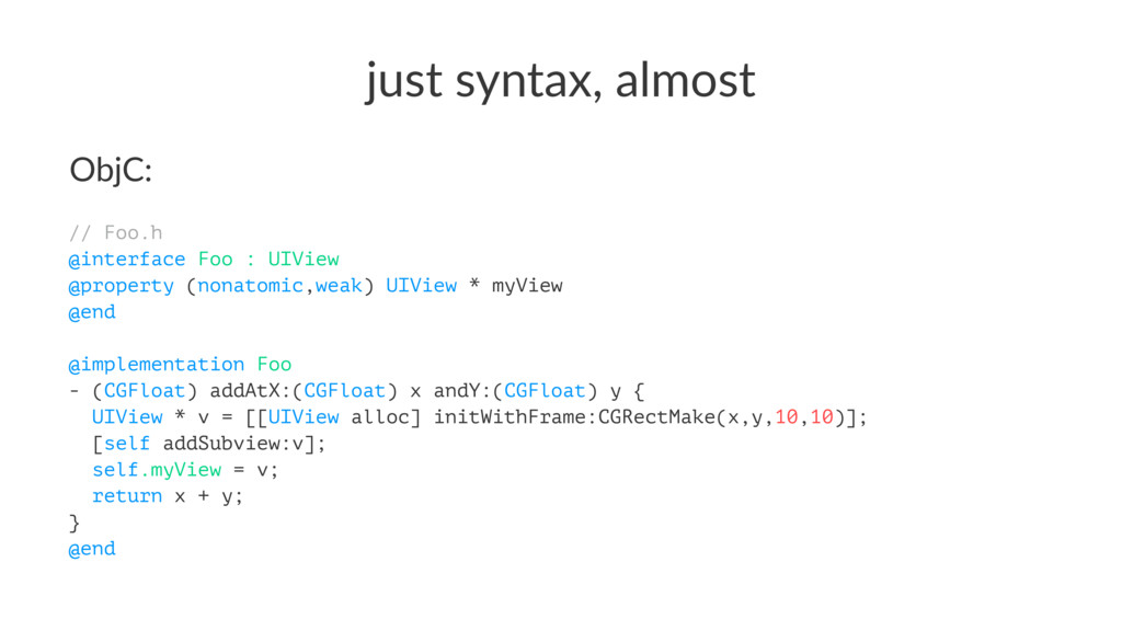 just%syntax,%almost ObjC: // Foo.h @interface F...
