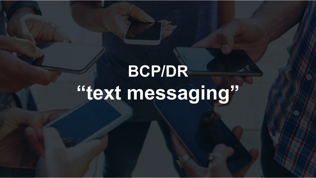 """BCP/DR """"text messaging"""""""