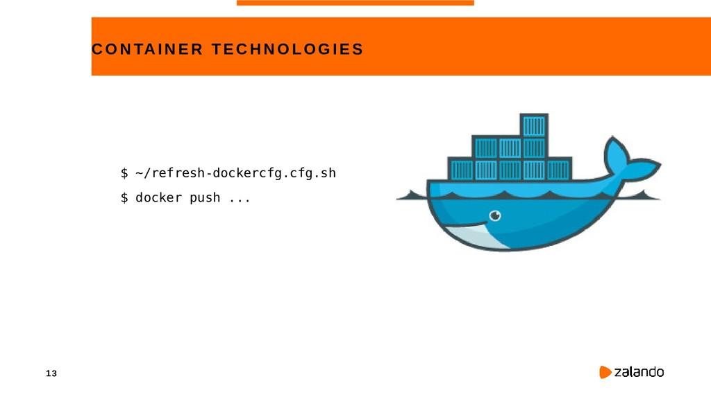 13 CONTAINE R TECHNOLOGIE S $ ~/refresh-dockerc...