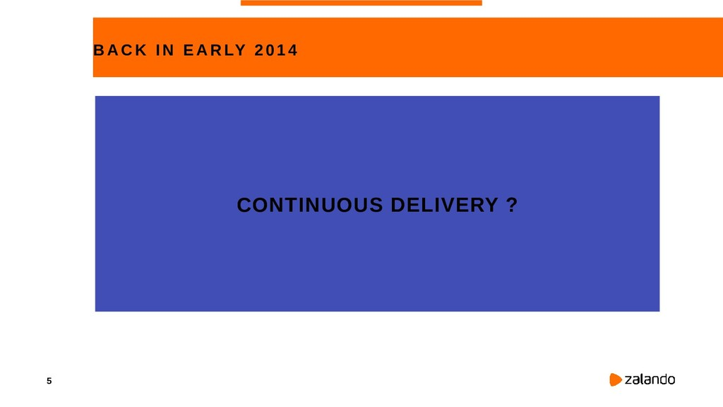 5 BACK IN EARLY 2014 CONTINUOUS DELIVERY ?