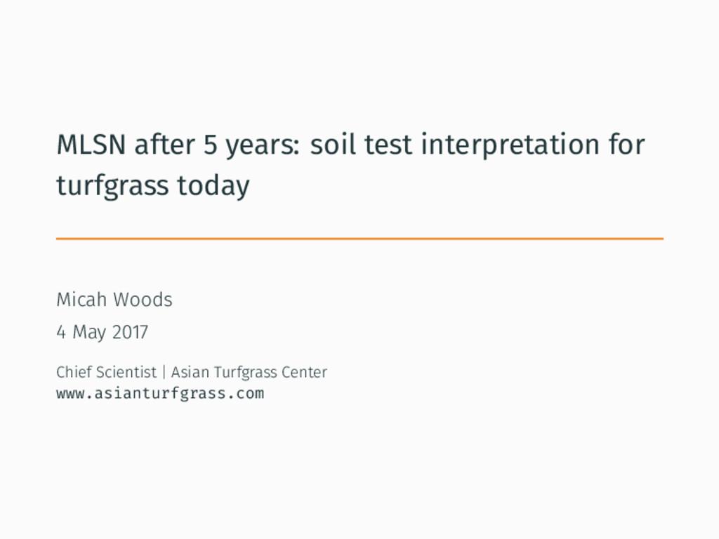 MLSN after 5 years: soil test interpretation fo...