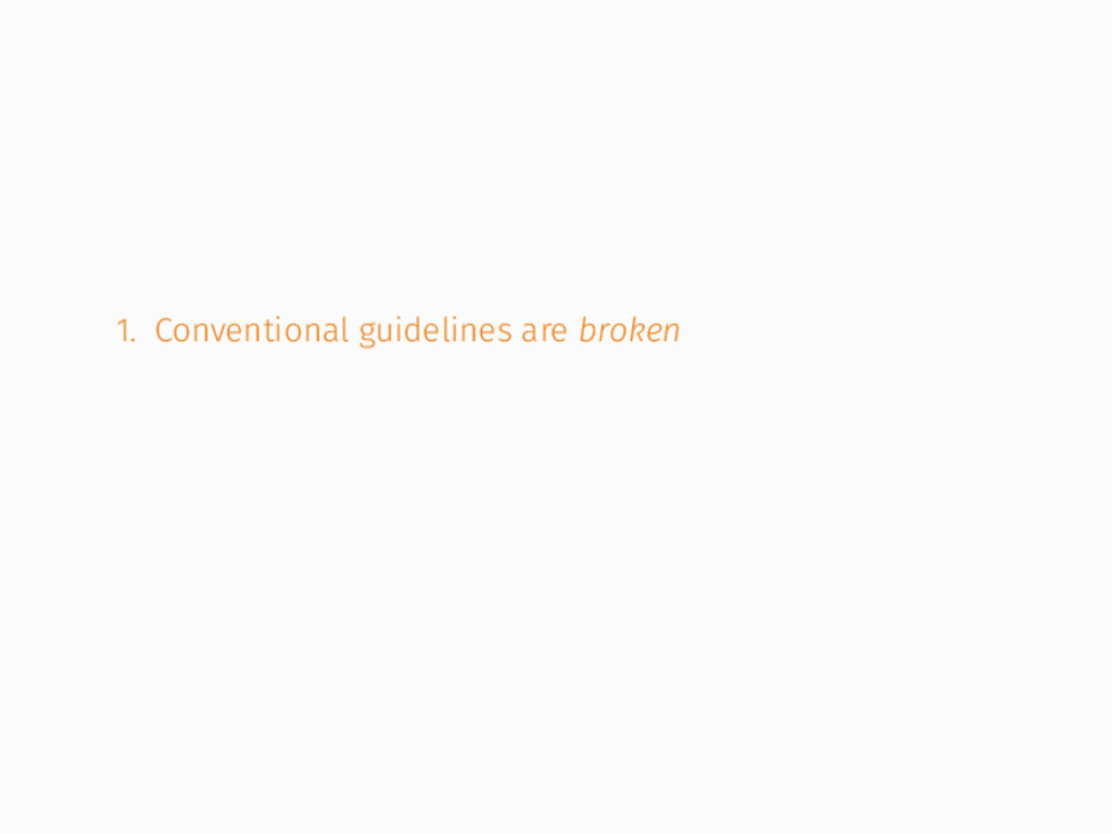 1. Conventional guidelines are broken