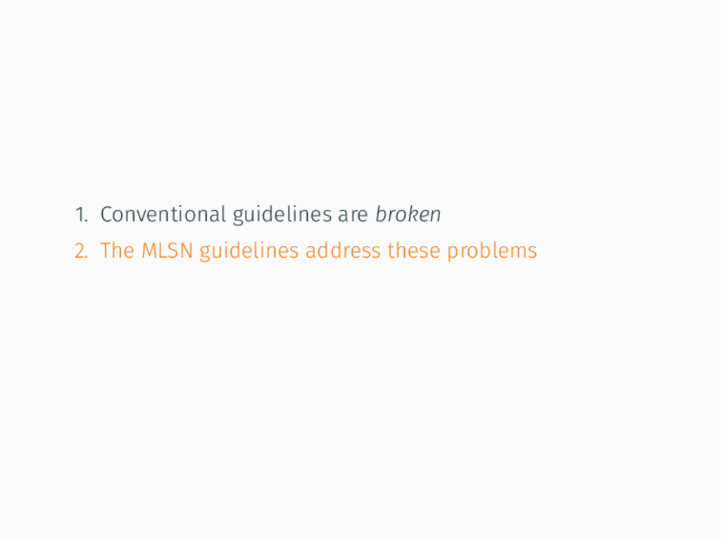 1. Conventional guidelines are broken 2. The ML...