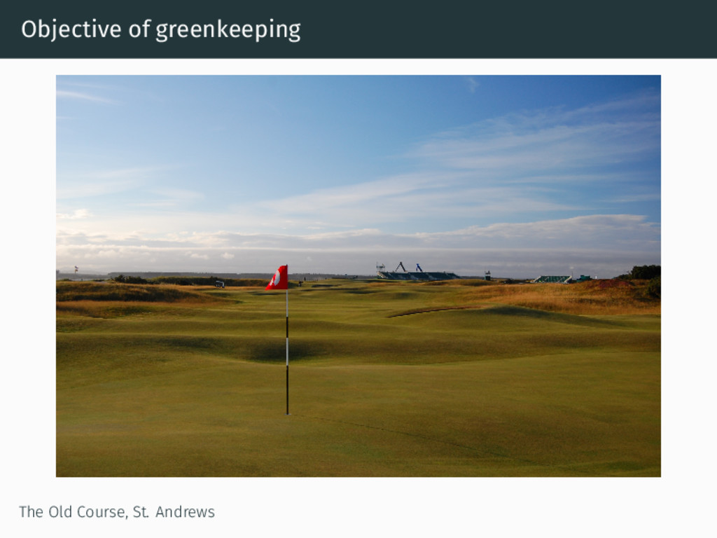 Objective of greenkeeping The Old Course, St. A...