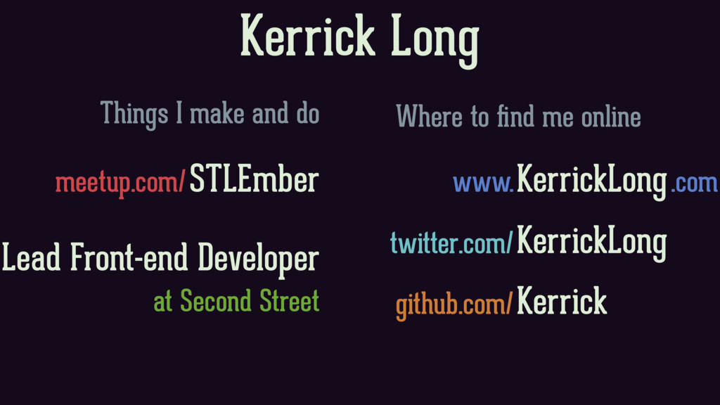 Kerrick Long Things I make and do Where to find ...