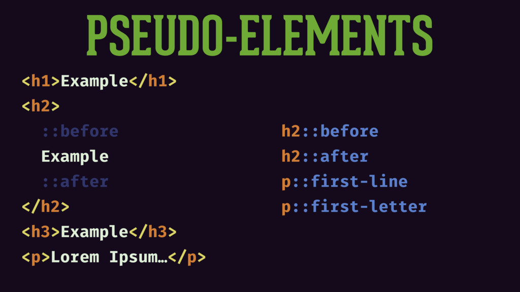 PSEUDO-ELEMENTS <h1>Example</h1> <h2> ::before ...