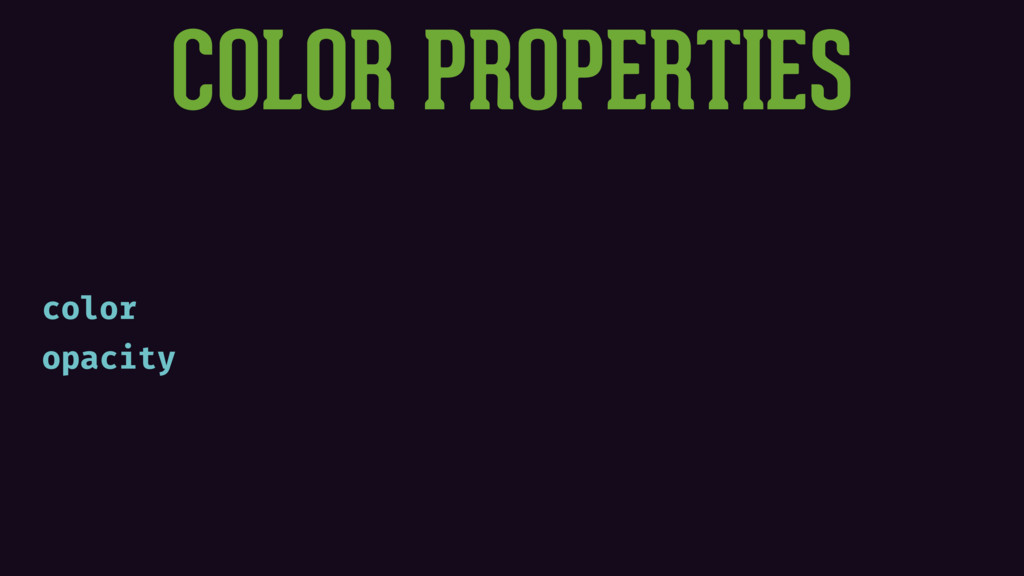 COLOR PROPERTIES color opacity