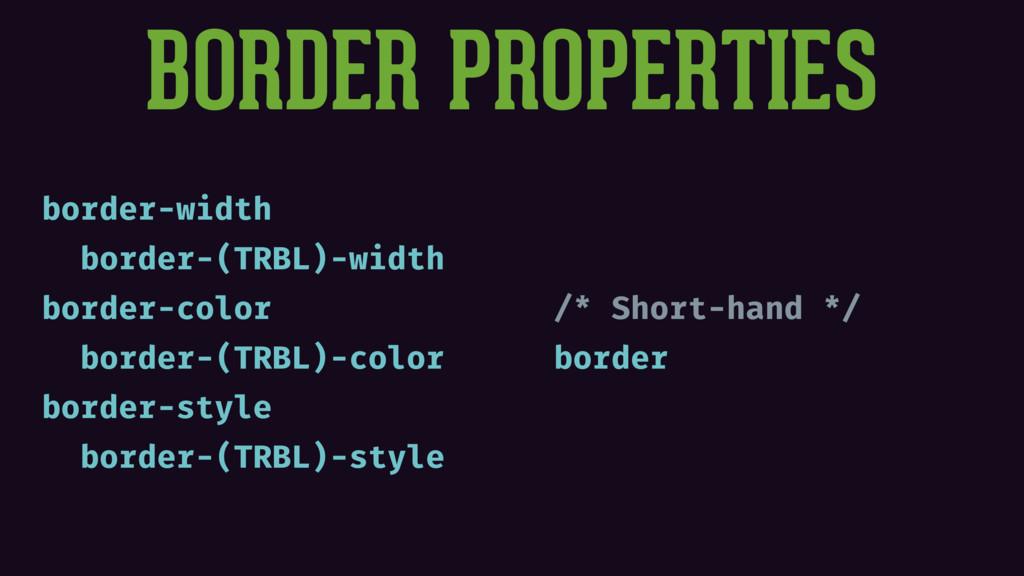 BORDER PROPERTIES border-width border-(TRBL)-wi...