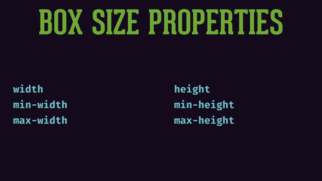 BOX SIZE PROPERTIES width min-width max-width h...