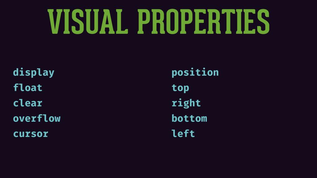 VISUAL PROPERTIES display float clear overflow ...