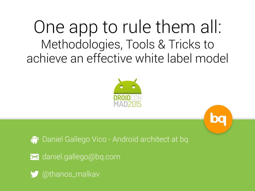 One app to rule them all: Methodologies, Tools ...