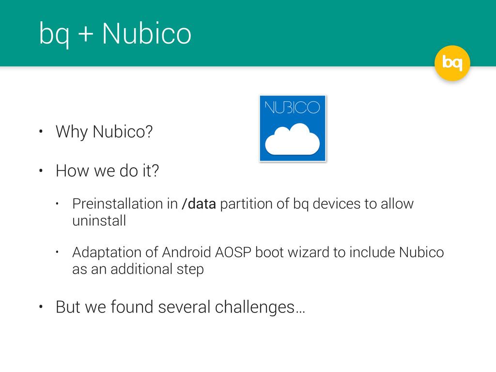 bq + Nubico • Why Nubico? • How we do it? • Pre...