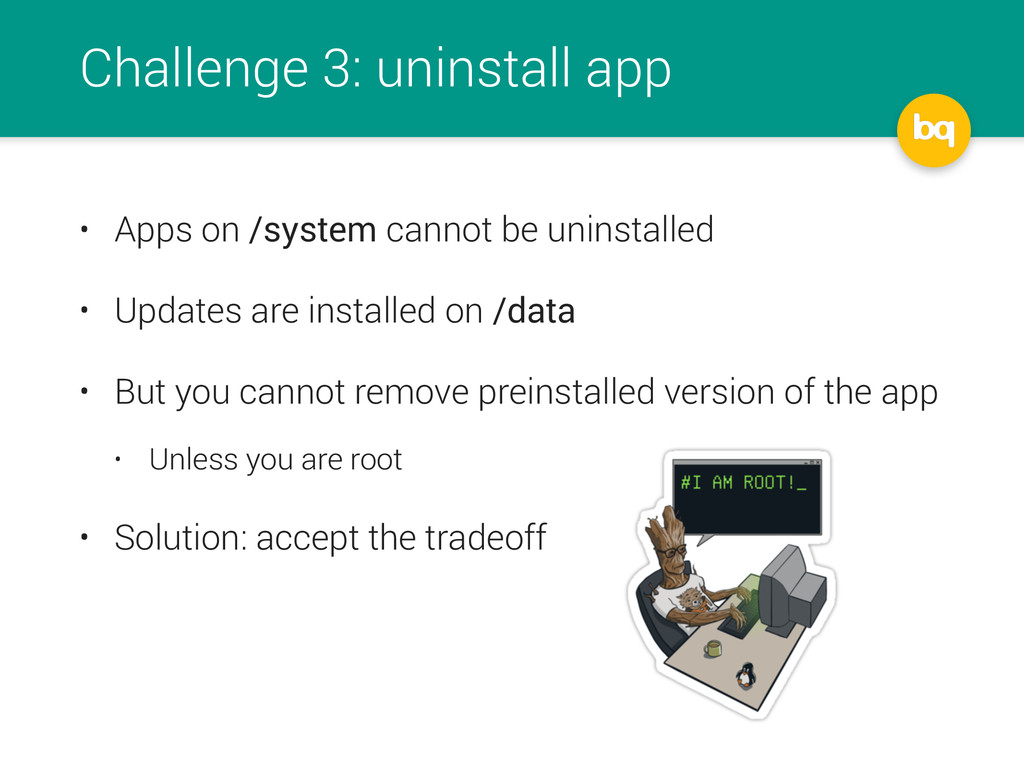 Challenge 3: uninstall app • Apps on /system ca...
