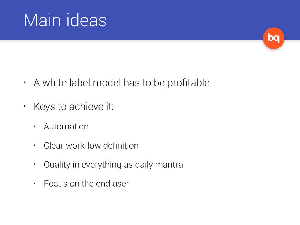 Main ideas • A white label model has to be profi...