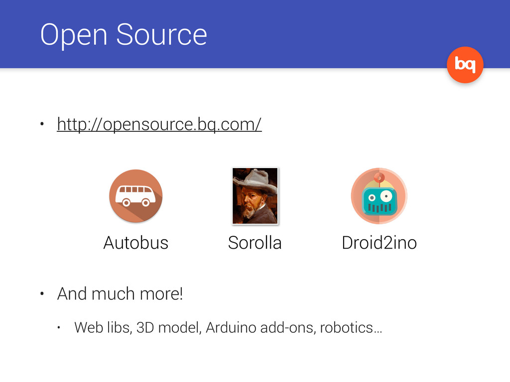 Open Source • http://opensource.bq.com/ ! ! ! !...