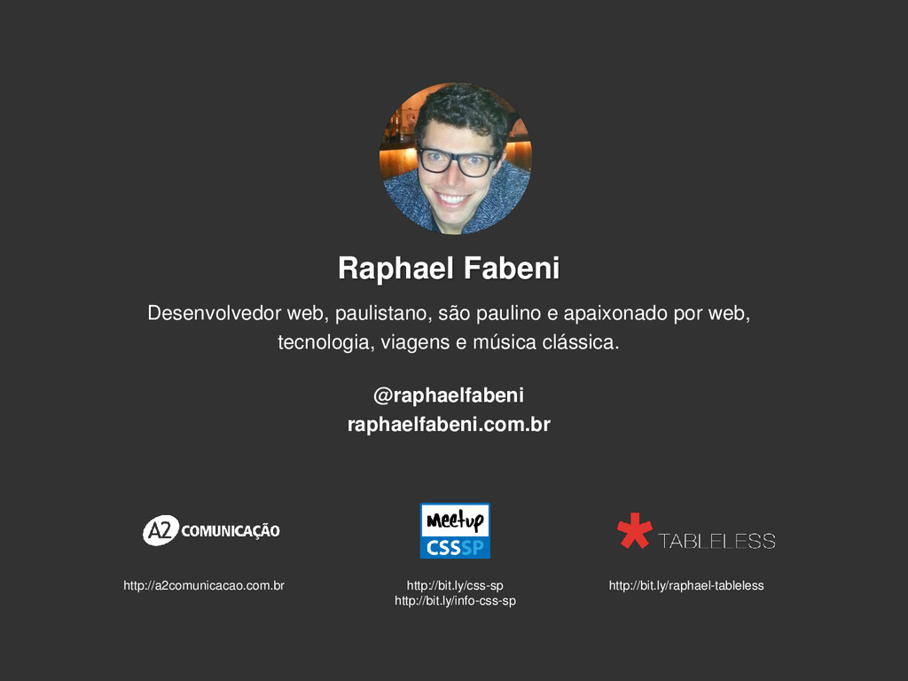 Raphael Fabeni Desenvolvedor web, paulistano, s...