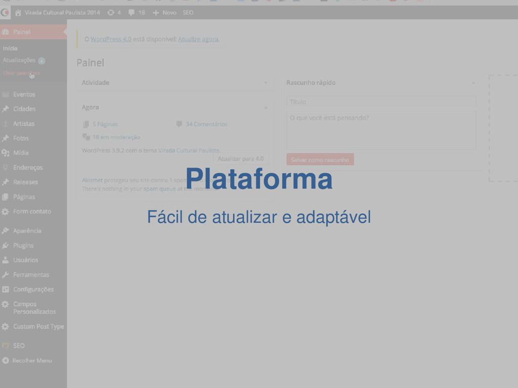 Plataforma Fácil de atualizar e adaptável