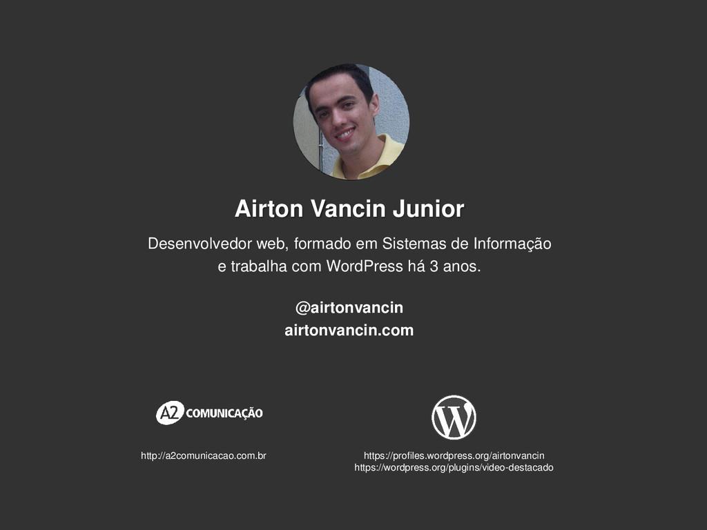 Airton Vancin Junior Desenvolvedor web, formado...