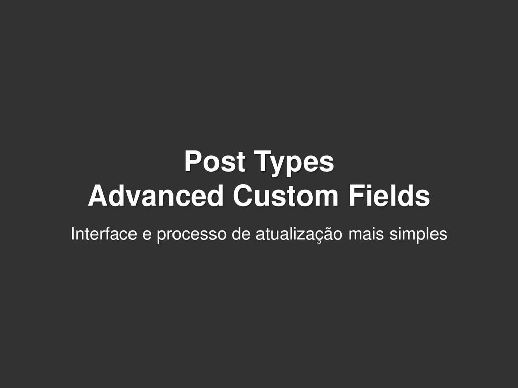 Post Types Advanced Custom Fields Interface e p...