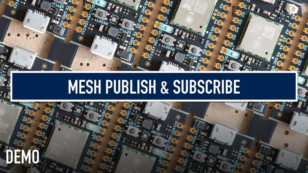 MESH PUBLISH & SUBSCRIBE DEMO