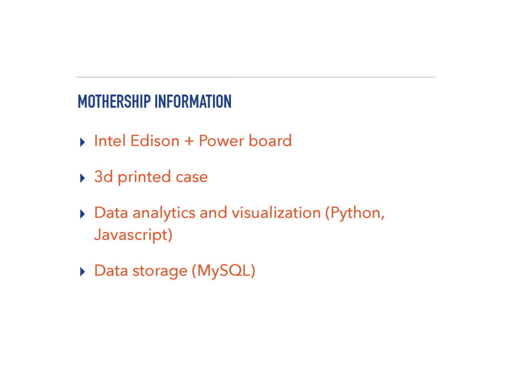 MOTHERSHIP INFORMATION ▸ Intel Edison + Power b...