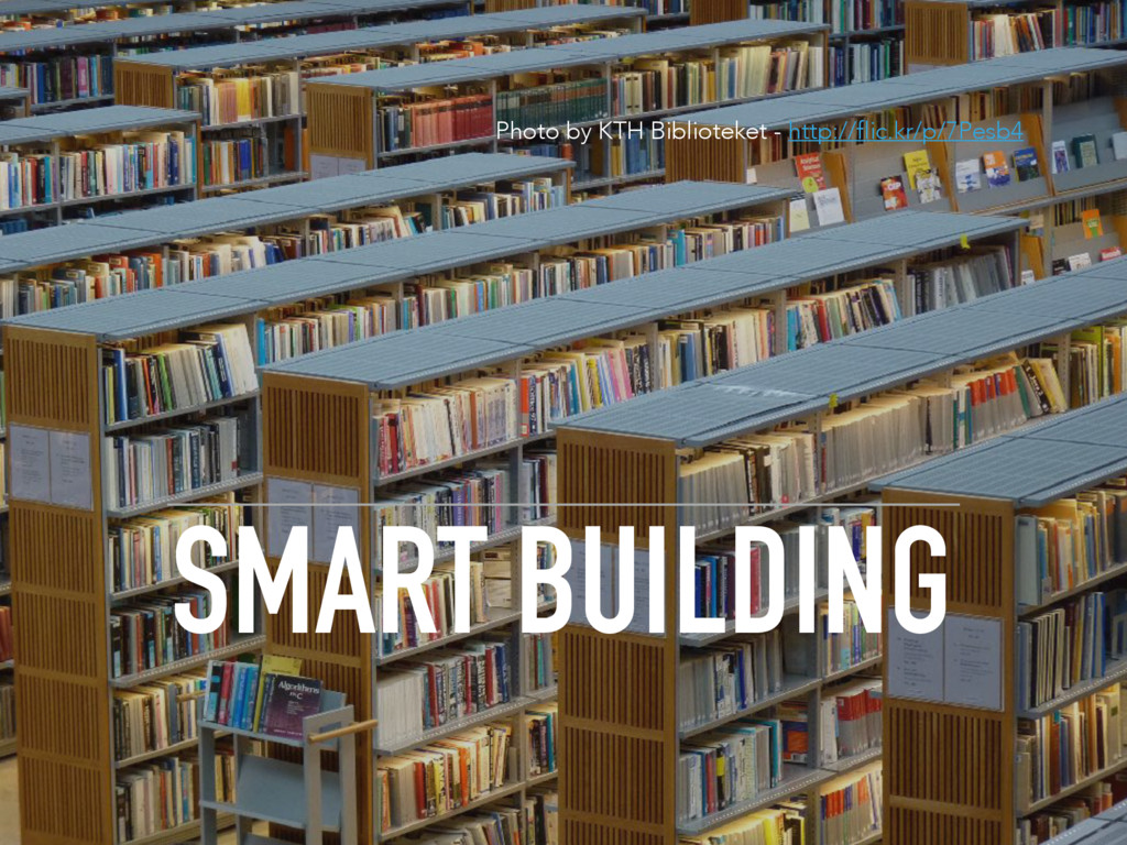 SMART BUILDING Photo by KTH Biblioteket - http:...