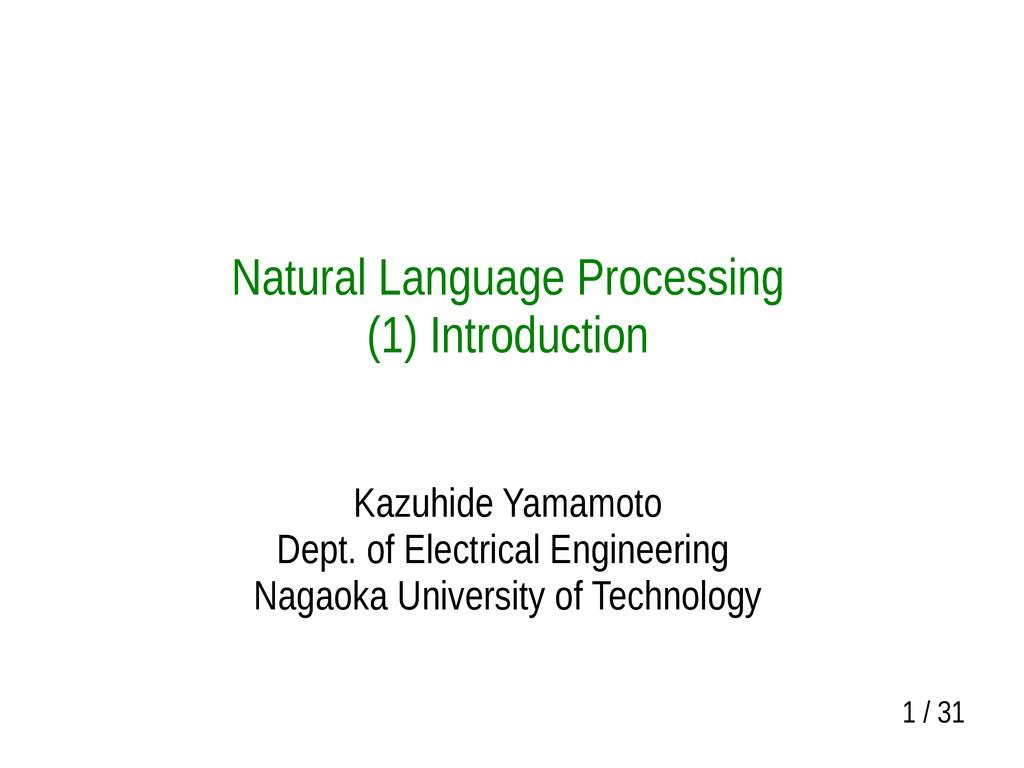 1 / 31 Natural Language Processing (1) Introduc...