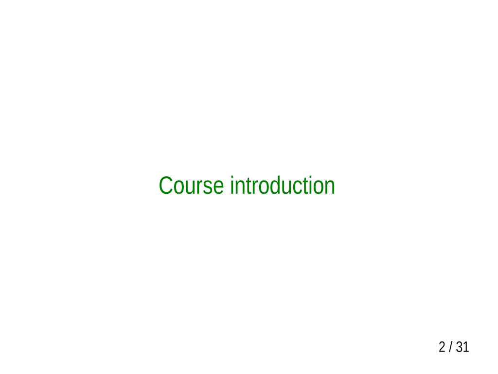 2 / 31 Course introduction