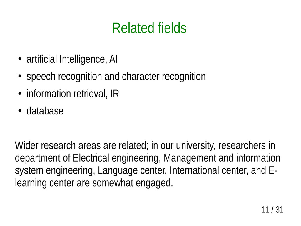 11 / 31 Related fields ● artificial Intelligenc...
