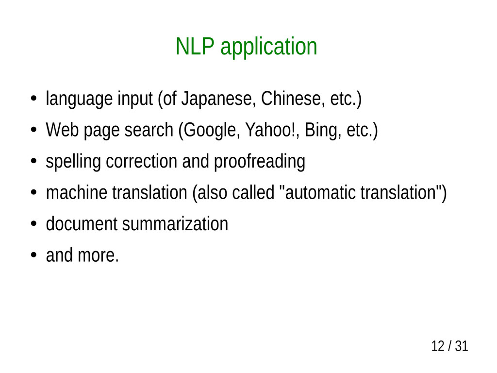 12 / 31 NLP application ● language input (of Ja...