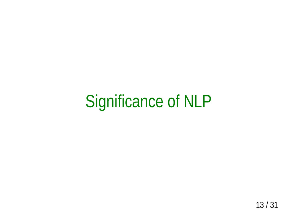 13 / 31 Significance of NLP