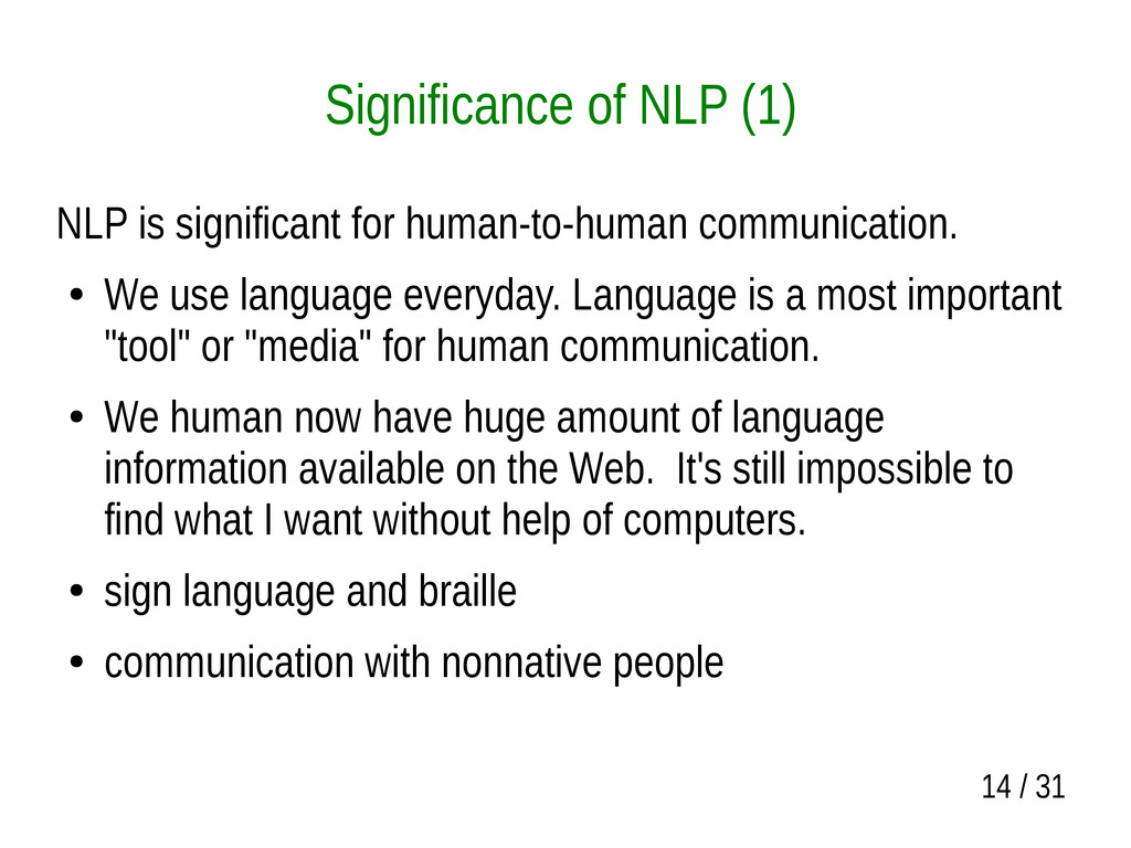14 / 31 Significance of NLP (1) NLP is signific...