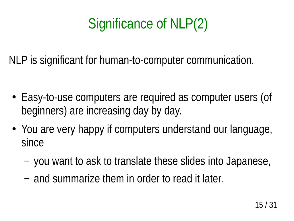 15 / 31 Significance of NLP(2) NLP is significa...