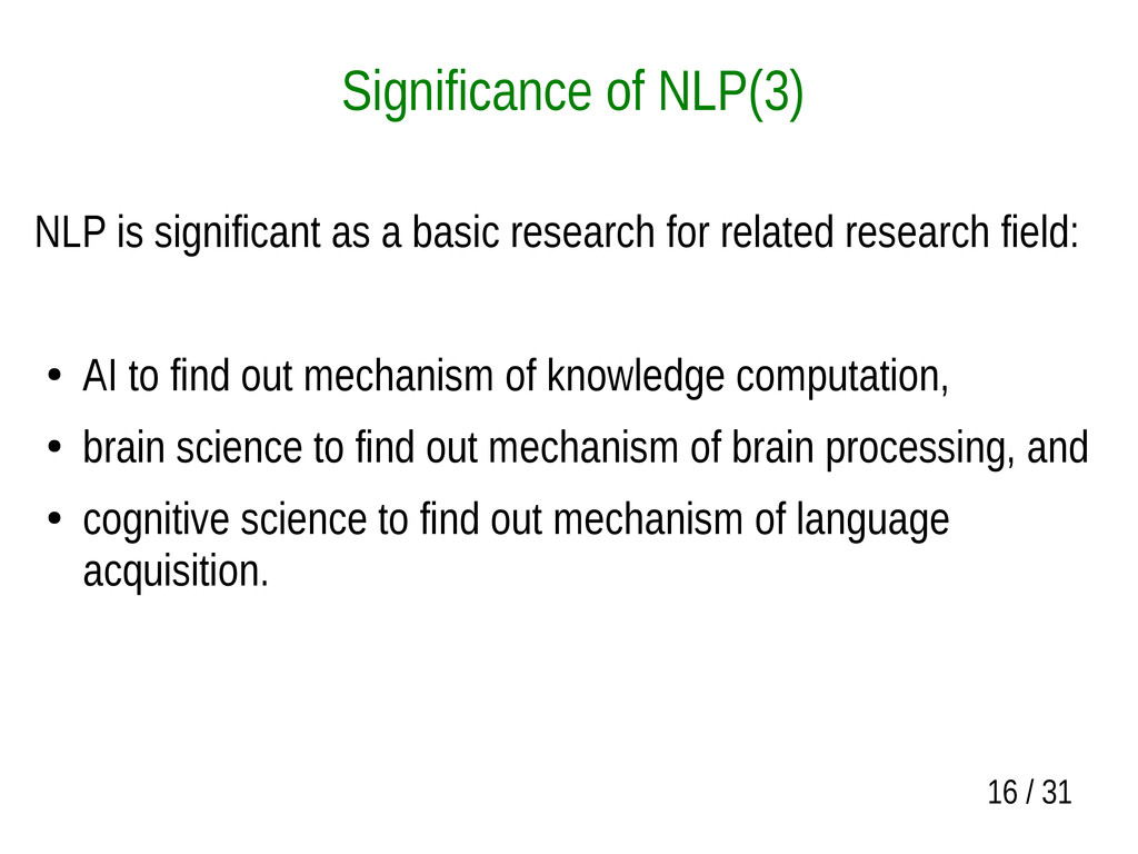 16 / 31 Significance of NLP(3) NLP is significa...
