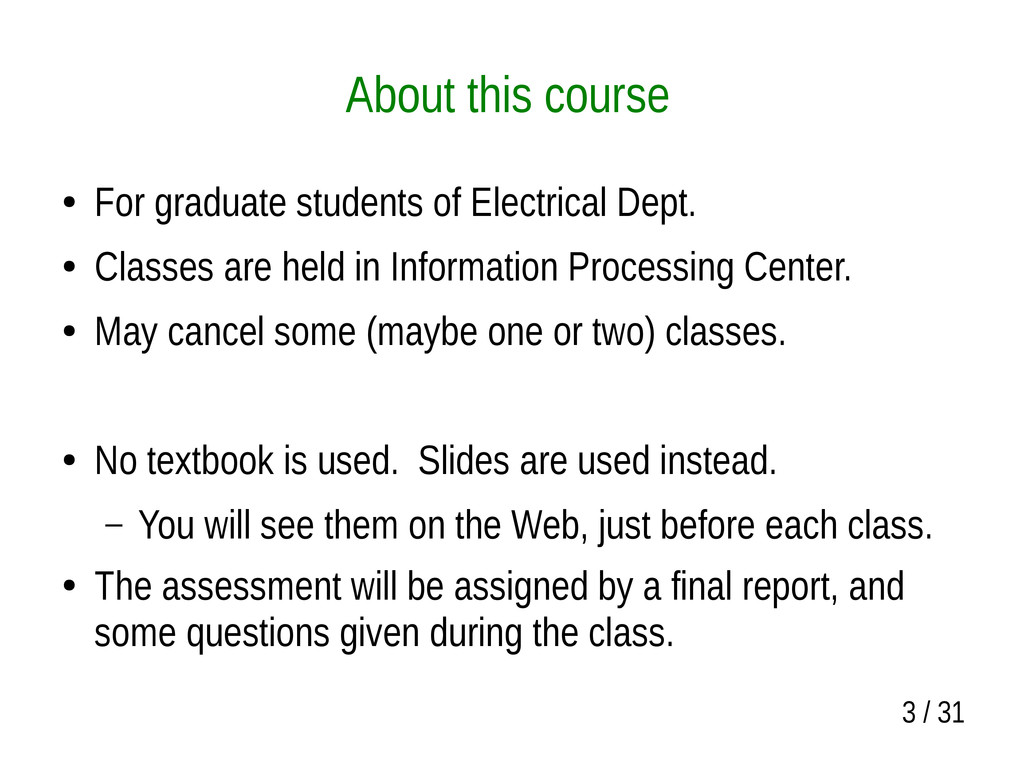 3 / 31 About this course ● For graduate student...