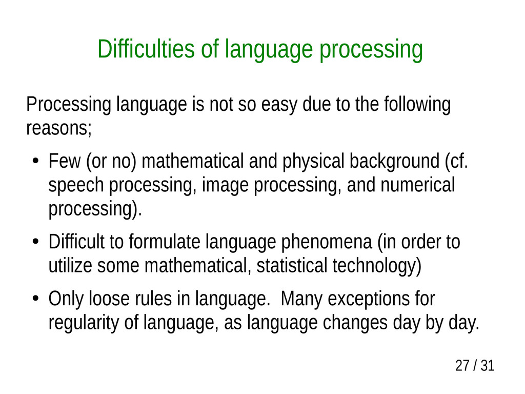 27 / 31 Difficulties of language processing Pro...