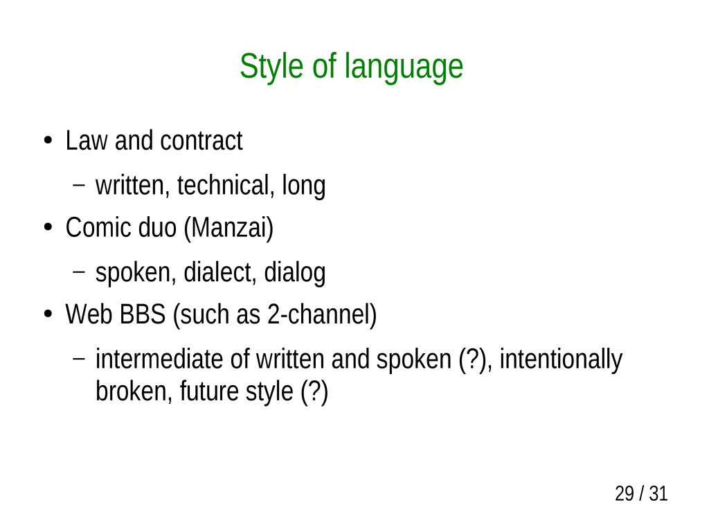 29 / 31 Style of language ● Law and contract – ...