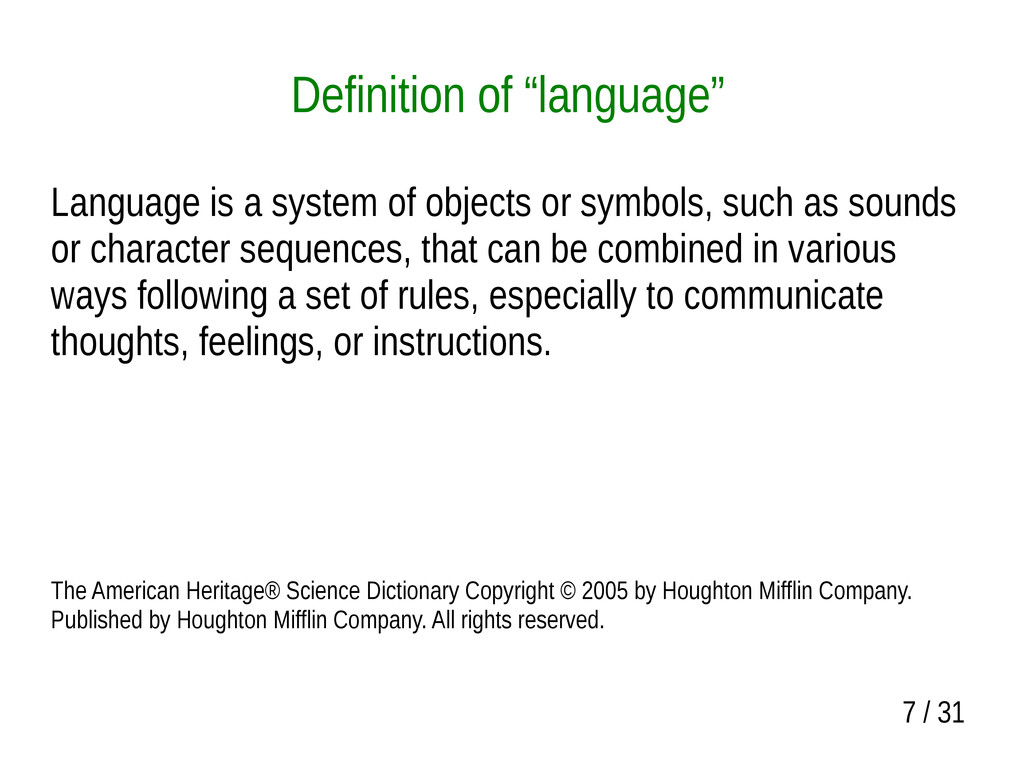 "7 / 31 Definition of ""language"" Language is a s..."
