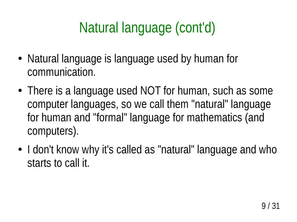 9 / 31 Natural language (cont'd) ● Natural lang...