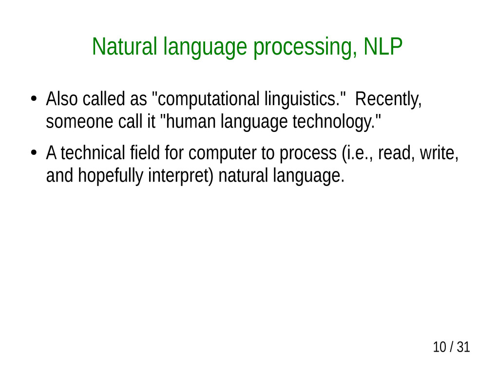 10 / 31 Natural language processing, NLP ● Also...