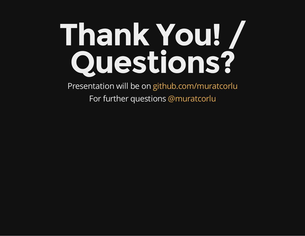 Thank You! / Questions? Presentation will be on...
