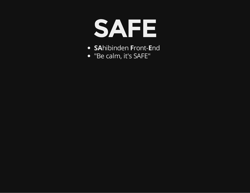 "SAFE SAhibinden Front-End ""Be calm, it's SAFE"""