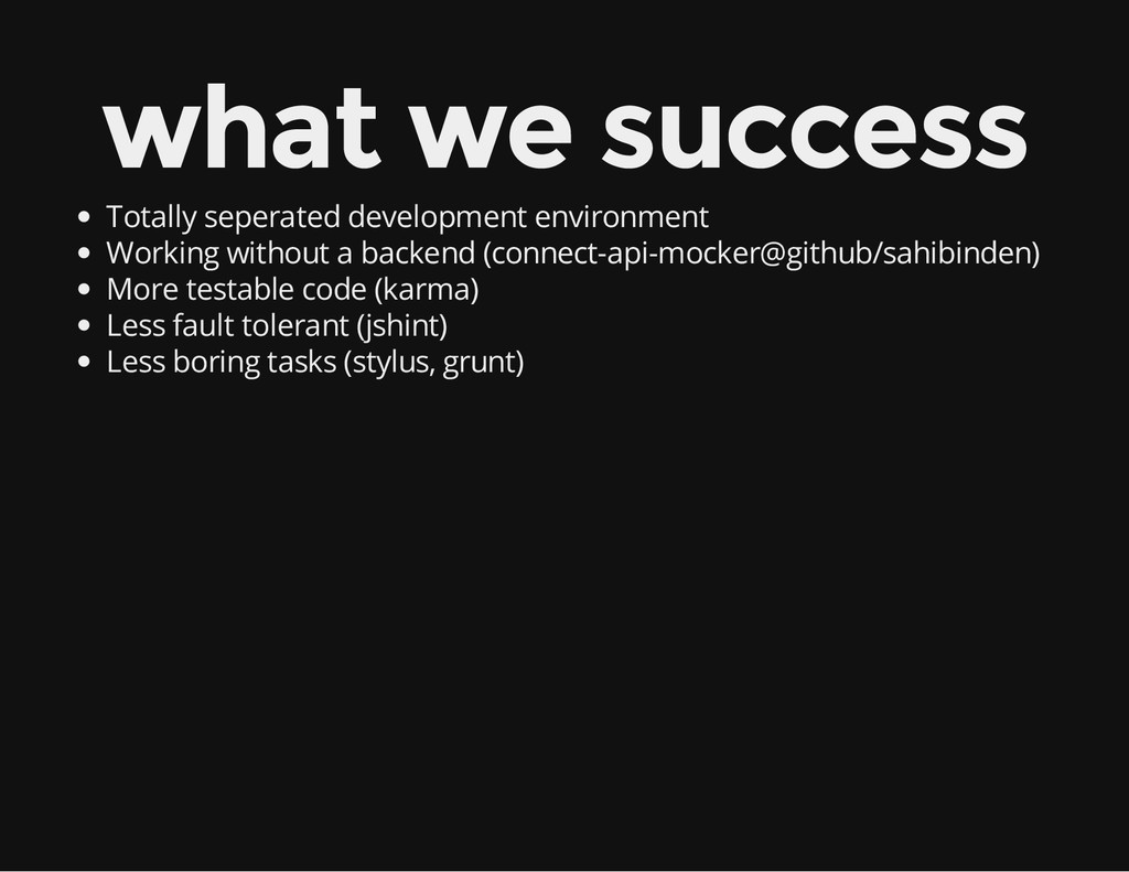 what we success Totally seperated development e...