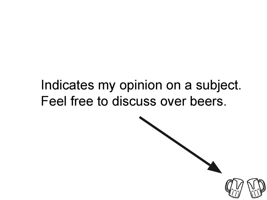 Indicates my opinion on a subject. Feel free to...