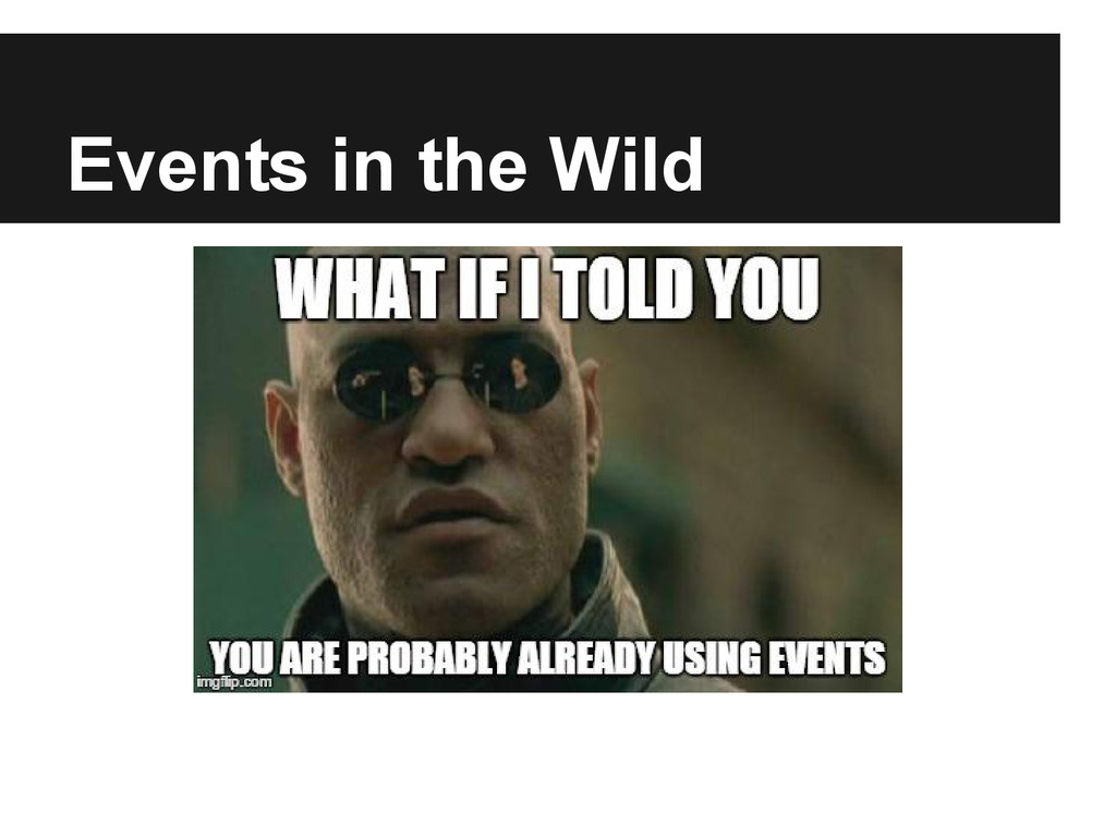 Events in the Wild