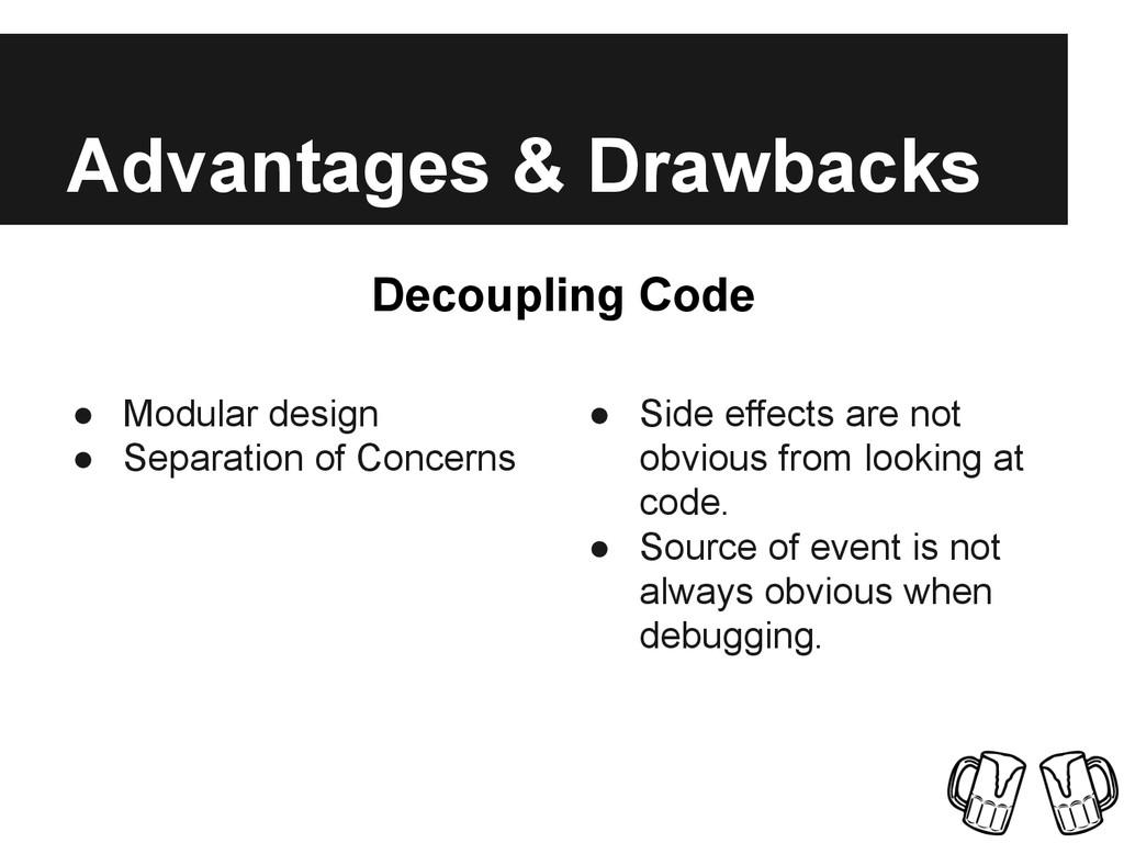 Advantages & Drawbacks ● Modular design ● Separ...