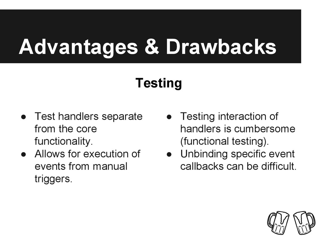 Advantages & Drawbacks ● Test handlers separate...