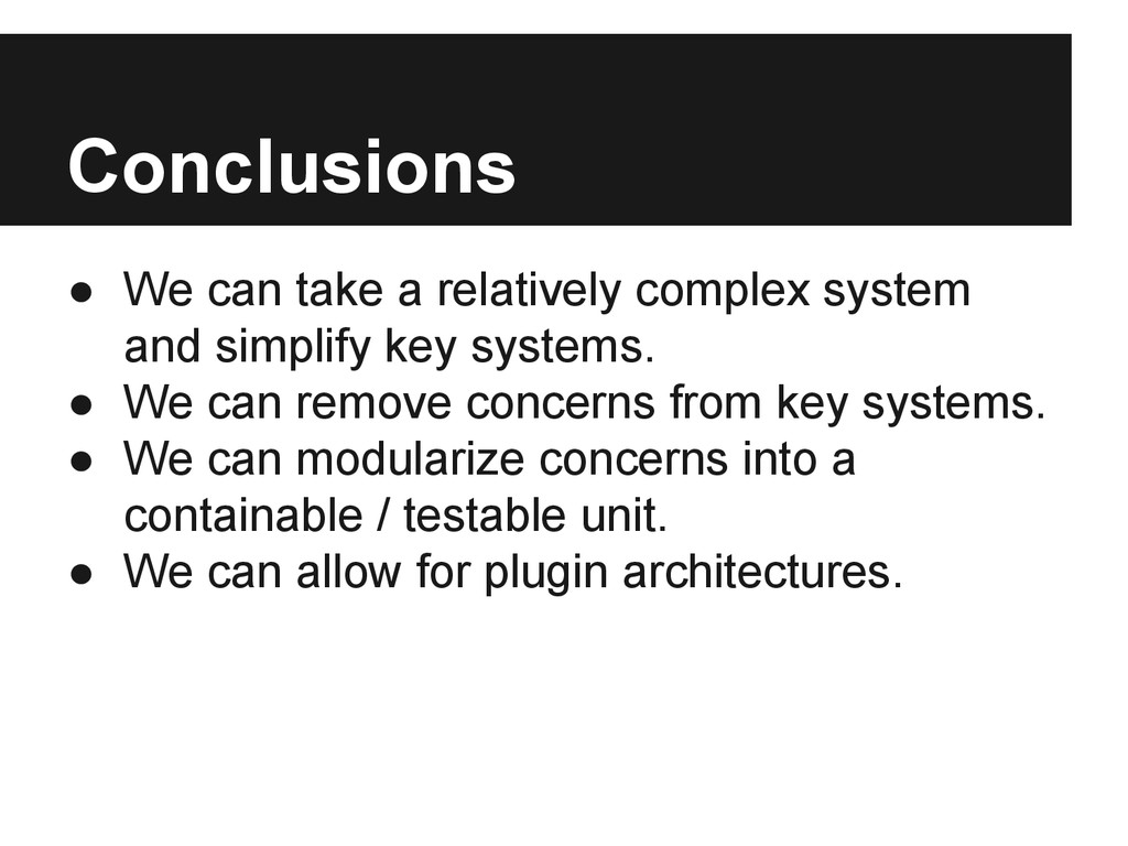 Conclusions ● We can take a relatively complex ...