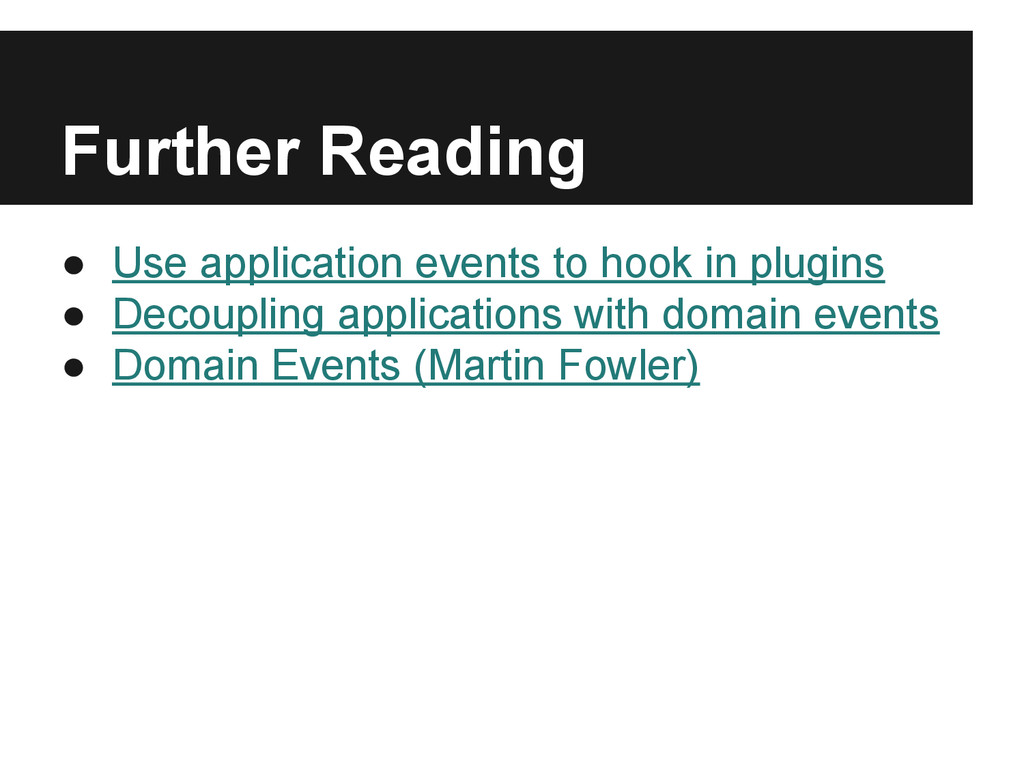 Further Reading ● Use application events to hoo...